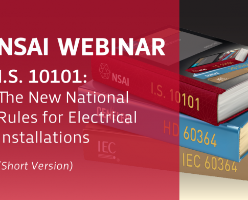 I.S. 10101: The New National Rules for Electrical Installations Webinar (Short version)