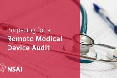 Preparing for a Remote Medical Device Audit with NSAI